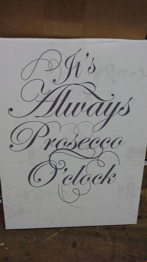Lot 273 PERSONALISED IT'S  ALWAYS PROSECCO O'CLOCK CANVAS RRP £40.00